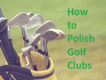 How to Polish Golf Clubs